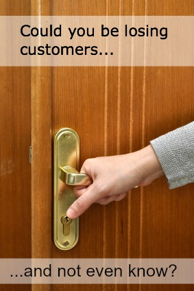 Losing customers?